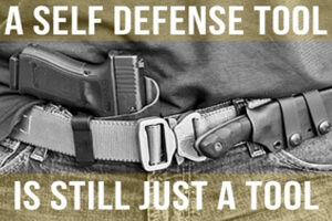 A SELF DEFENSE TOOL IS JUST A TOOL